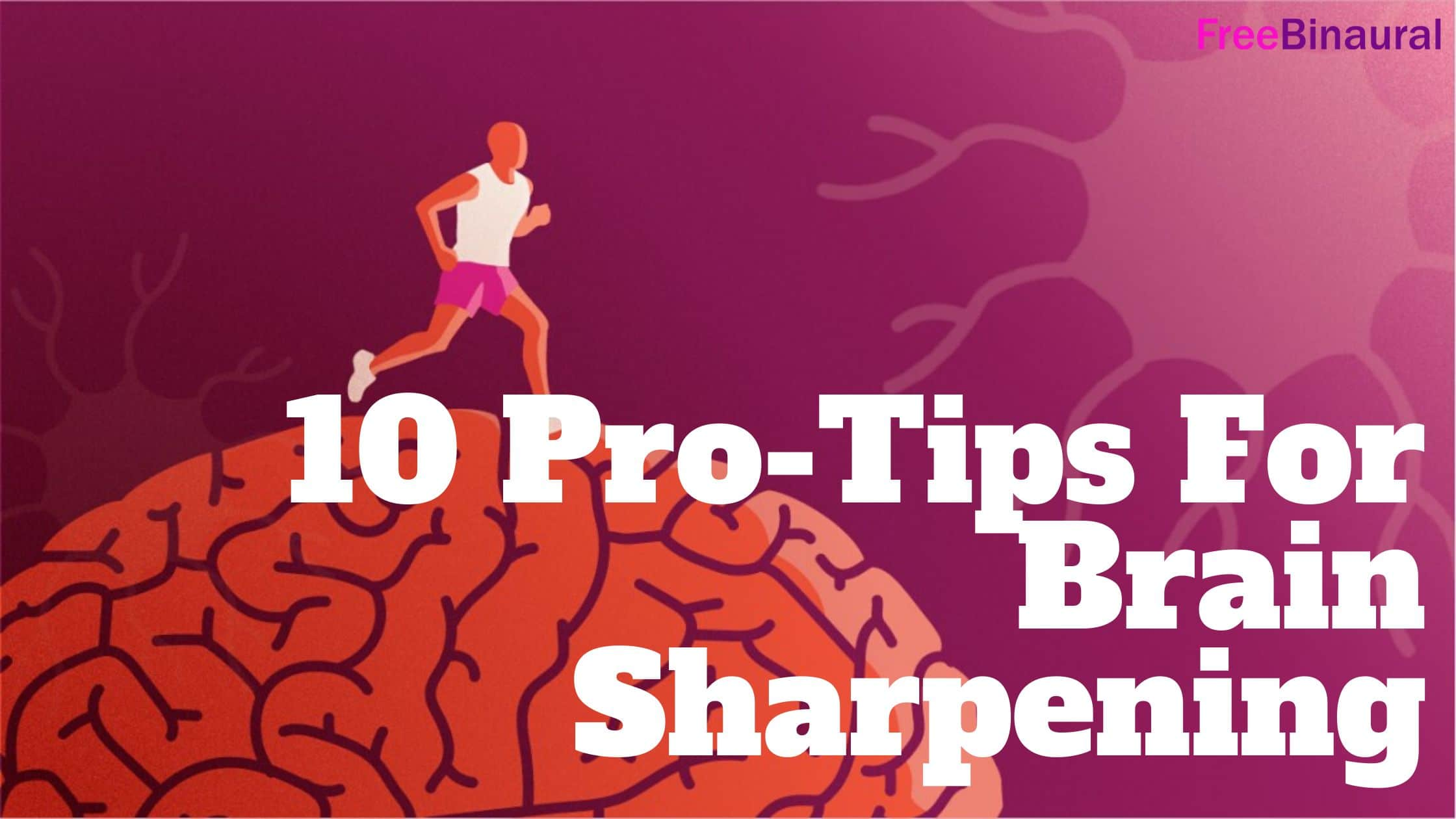 10-Pro-Tips-For-Brain-Performance